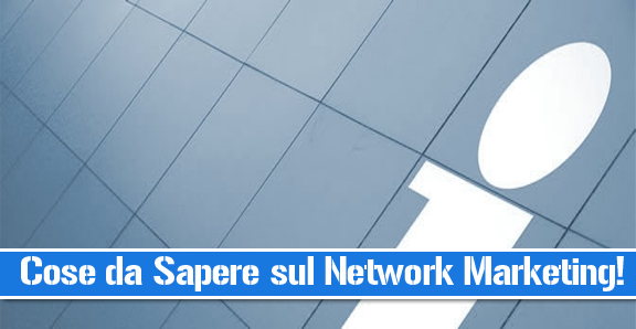 cose da sapere sul network marketing