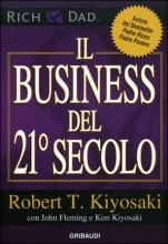 Il Business del 21° Secolo - Robert Kiyosaki