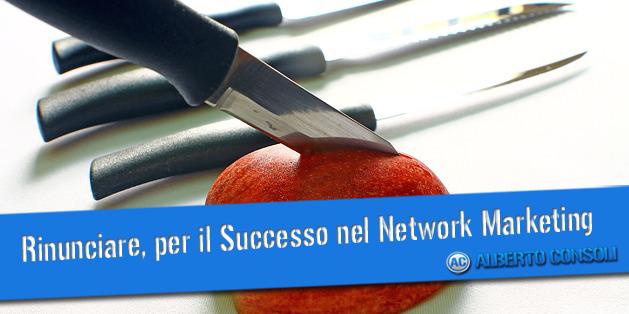 rinunciare successo network marketing