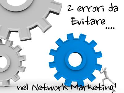 network marketing 2 errori da evitare