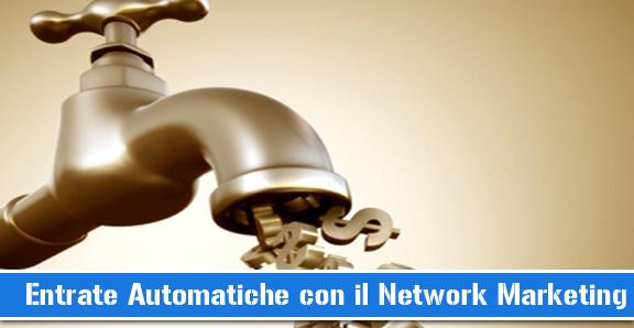 Network Marketing Entrate Automatiche